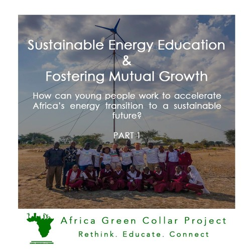 Sustainable Energy Education & Fostering Mutual Growth: Part 1