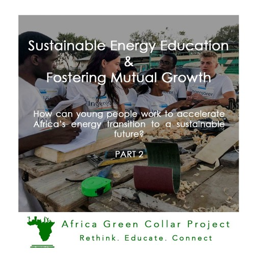 Sustainable Energy Education & Fostering Mutual Growth: Part 2