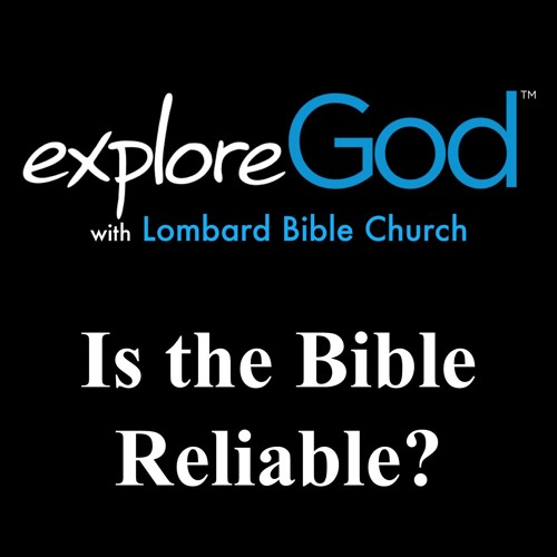 Explore God - Is the Bible Reliable? - Week 6 - Gene Smillie