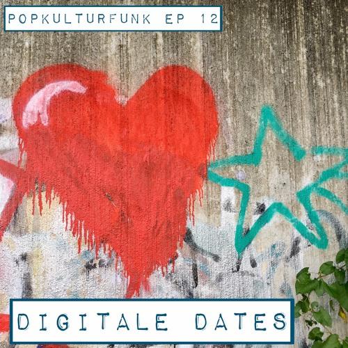 Episode 12: Digitale Dates