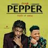 pepper( ft Mr.Bangis)