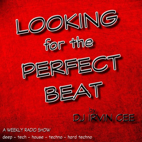 Looking for the Perfect Beat 201907 - RADIO SHOW by DJ Irvin Cee
