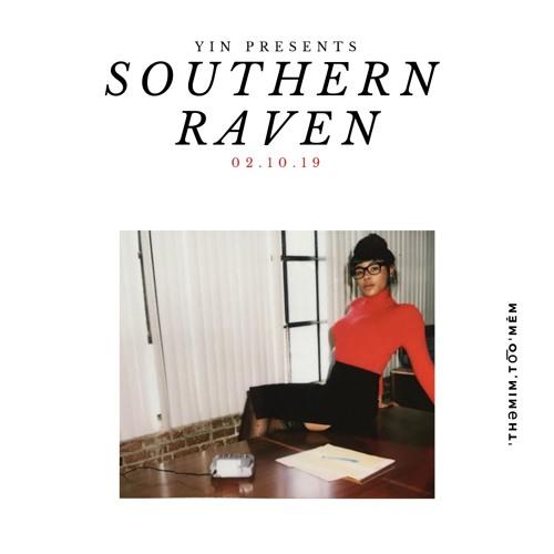 YIN PRESENTS: SOUTHERN RAVEN