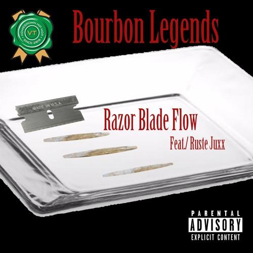 Bourbon Legends - Razor Blade Flow Ft. Ruste Juxx