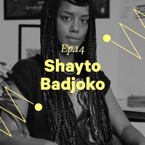 "Ep. 14 - Shayto Badjoko ""Tatouer sa mère c'est l'angoisse"""