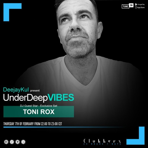 Clubbers Radio || Under Deep Vibes With DeejayKul #15 || Toni Rox Guest Mix ||