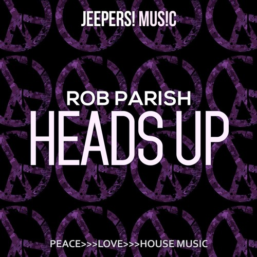 Rob Parish - Heads Up - Edit