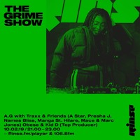 The Grime Show: A.G with Traxx & Friends, Obese, Nico Lindsay & Kid D - 10th February 2019