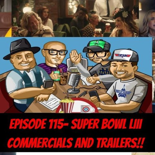 Episode 115- Super Bowl LIII Commercials and Trailers!!