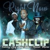 Right Now by Cash Clip Ft. Ying Yang Twins & Hannah Monroe
