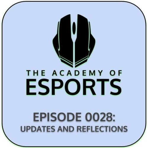 Episode 0028: Updates and Reflections
