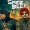 Same beef (original) full song - sidhu moosewala