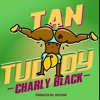 Charly Black - Tan Tuddy