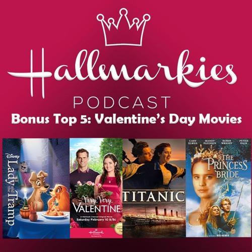 Hallmarkies Bonus: Top 5 Valentine's Day Movies