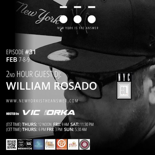 NEW YORK IS THE ANSWER - EPISODE 31 - WILLIAM ROSADO - FEB 7 - 8-9