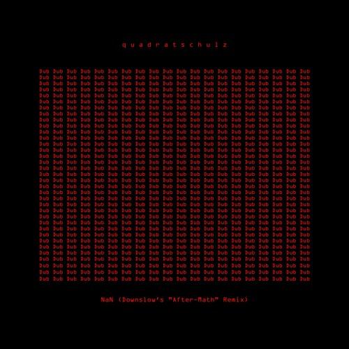 "NaN (Downslow's ""After-Math"" Remix)"
