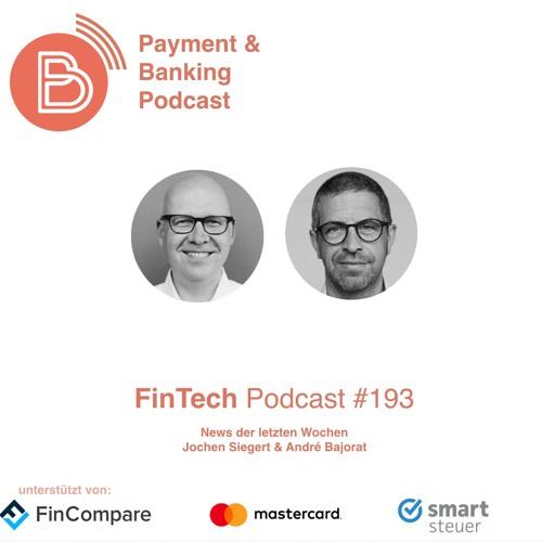 FinTech Podcast #193 - News der letzten Wochen