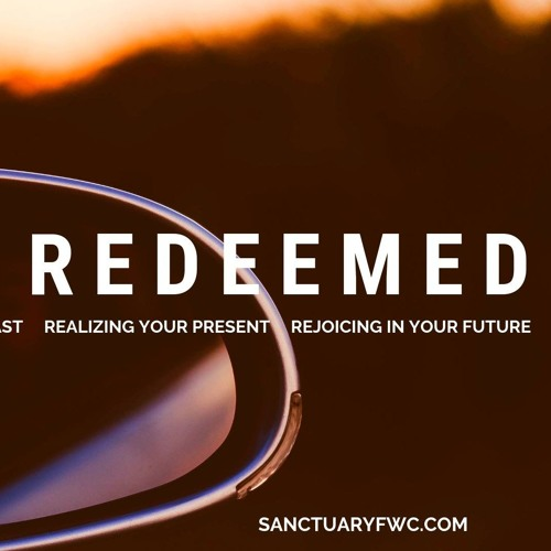The Redeemed (Our Past, Present, Future)