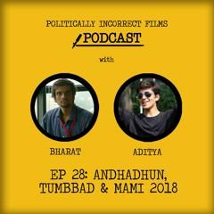 Episode 28: Andhadhun, Tumbbad & MAMI 2018