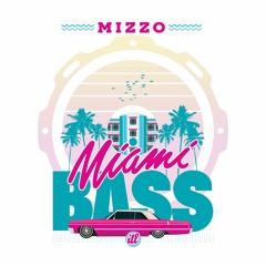 Mizzo - Miami Bass (Original Mix)
