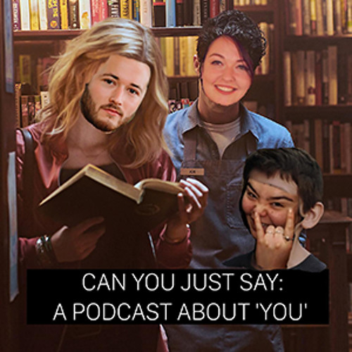 Can You Just Say Ep.17: Episode 5 Living With The Enemy
