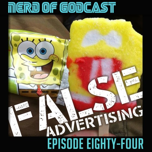Episode 84 // Sex, Drugs, Rock N' Roll* and False Advertising