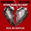 Nothing Breaks Like A Heart - Mark Ronson ft. Miley Cyrus (Nick AG Bootleg)