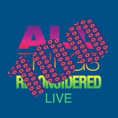 All Things Reconsidered Live #100