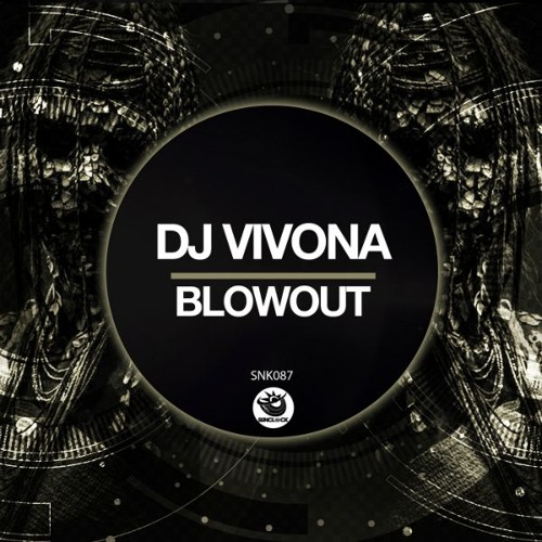 Dj Vivona - Blowout - SNK087