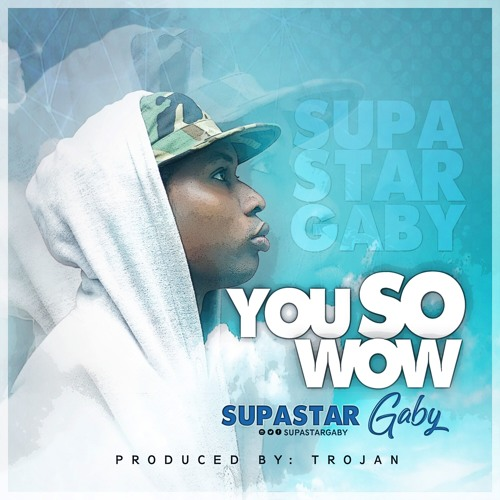 Supastar Gaby - You So Wow