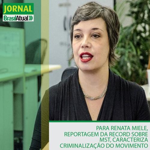 Para Renata Mielli, reportagem da Record sobre MST, caracteriza criminalização do movimento