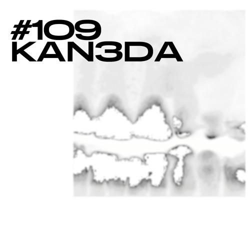 #109 / KAN3DA