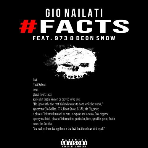 Gio Nailati - #FACTS (feat. 973, Deon Snow)