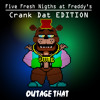 [Undertale AU - Five Fresh Nights at Freddy's Crank Dat Edition] - Outage That