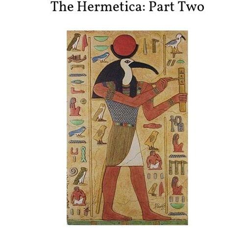 The Hermetica Part Two: Prophecy and Initiation