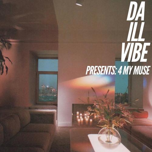 Da ill vibe presents: 4mymuse