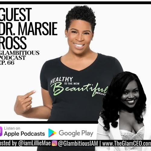 Ep. 66 Lillie Mae Interviews Dr. Marsie Ross