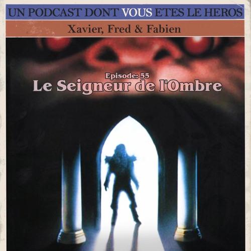PDVELH 55: Le Seigneur de l'Ombre