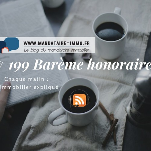 PODCAST'IMMO #199 : BARÈME D'HONORAIRES