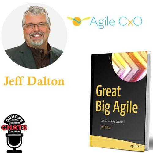 Build Great Agile w/ Jeff Dalton, AgileCXO