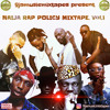 Naija Rap Policy Mix Vol.1 - @9jaMusicMixTapes