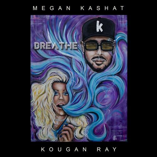 Megan Kashat & Kougan Ray- Breathe