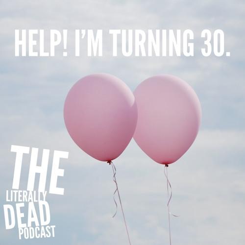 On Turning 30 - EP. 1
