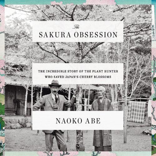 The Sakura Obsession by Naoko Abe, read by Ellen Archer, Nicholas Guy Smith