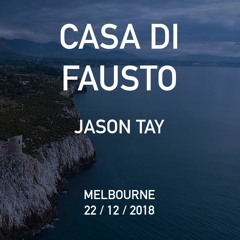Jason Tay - Casa Di Fausto, 22 Dec 2018