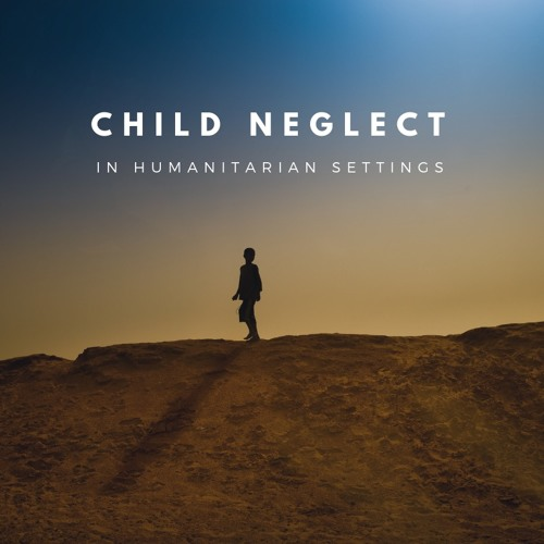 Child Neglect in Humanitarian Settings: Live Q&A Recording