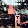First Thought Best Thought #19 - Charlotte
