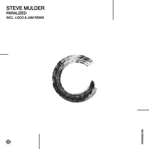 #cupremiere | Steve Mulder - Paralized (Loco & Jam Remix) Orange Recordings 100th Release