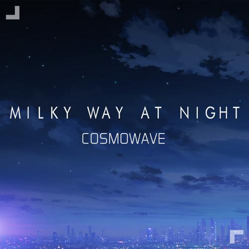 Milky Way At Night [Ambient Version]