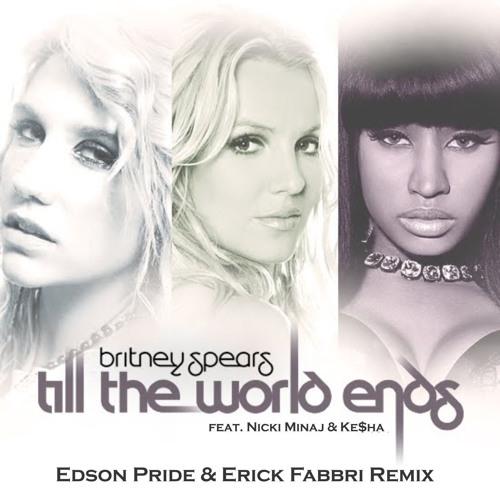 BS - 'Till The World Ends '2K19 (Edson Pride & Erick Fabbri Remix)